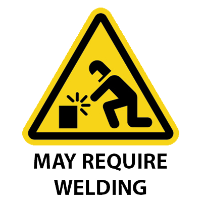 May Require Welding Job